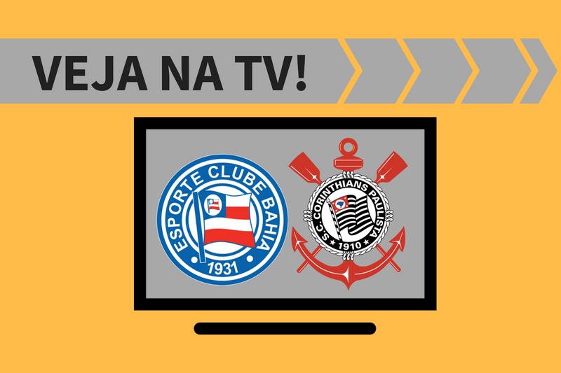 Bahia x Corinthians ao vivo: saiba como assistir ao jogo na TV